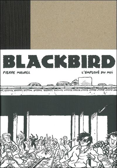 Blackbird - Pierre Maurel (l'Employé du Moi, 2011) dans Chroniques BD 9782930360355