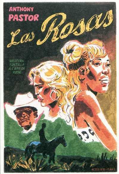 Las Rosas - Anthony Pastor (Actes Sud - l'An 2, 2010) dans Chroniques BD las-rosas-3