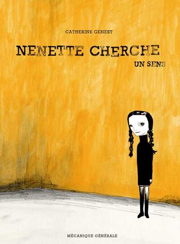 Nenette cherche un sens - Catherine Genest (Mécanique générale, 2006) dans Chroniques BD nenetteimg1