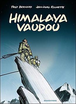 Himalaya Vaudou - Fred Bernard & Jean-Marc Rochette (Drugstore/Glénat, 2009) dans Chroniques BD himalaya-vaudou