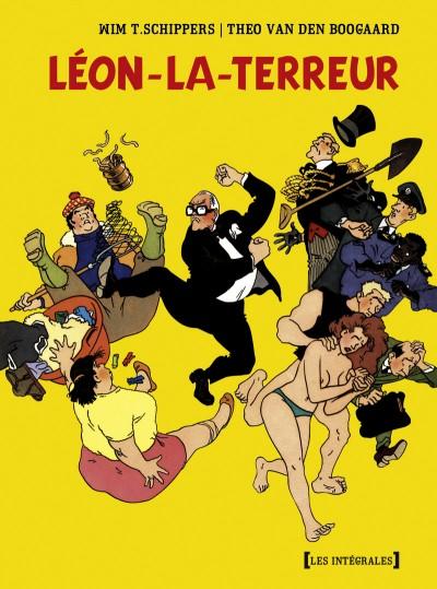 Léon-La-Terreur - Wim T. Schippers & Théo Van Den Boogaard (Les Intégrales Drugstore, 2009) dans Chroniques BD llt