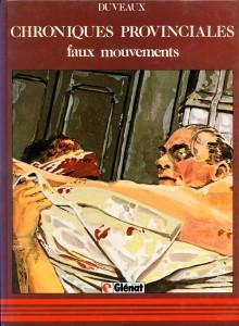 Faux mouvements (Chroniques provinciales) - Duveaux (Glénat, 1982) dans Chroniques BD duveaux1-220x300