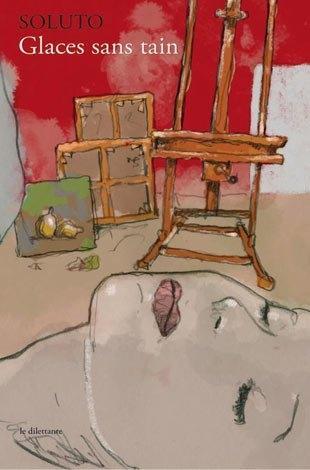 Glaces sans tain - Soluto (Le dilettante, 2013) glaces-tain