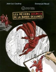 Les métiers secrets de la bande dessinée - J.L. Coudray & E. Reuzé (La boîte à bulles, 2013) metiers-secrets-232x300