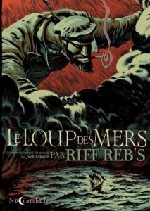 Le Loup des mers - Riff Reb's (Noctambule Soleil, 2012) dans Chroniques BD leloupdesmers11-213x300