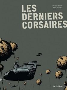 Les derniers corsaires - Jocelyn Houde & Marc Richard (La Pastèque, 2006) dans Chroniques BD 1dernierscorsairesles04082006-223x300